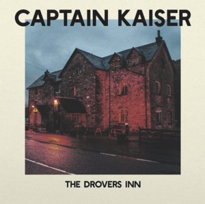 020 Captain Kaiser - The Drovers Inn