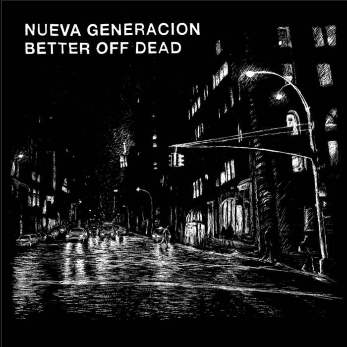 Better Off Dead + Nueva Generación - split