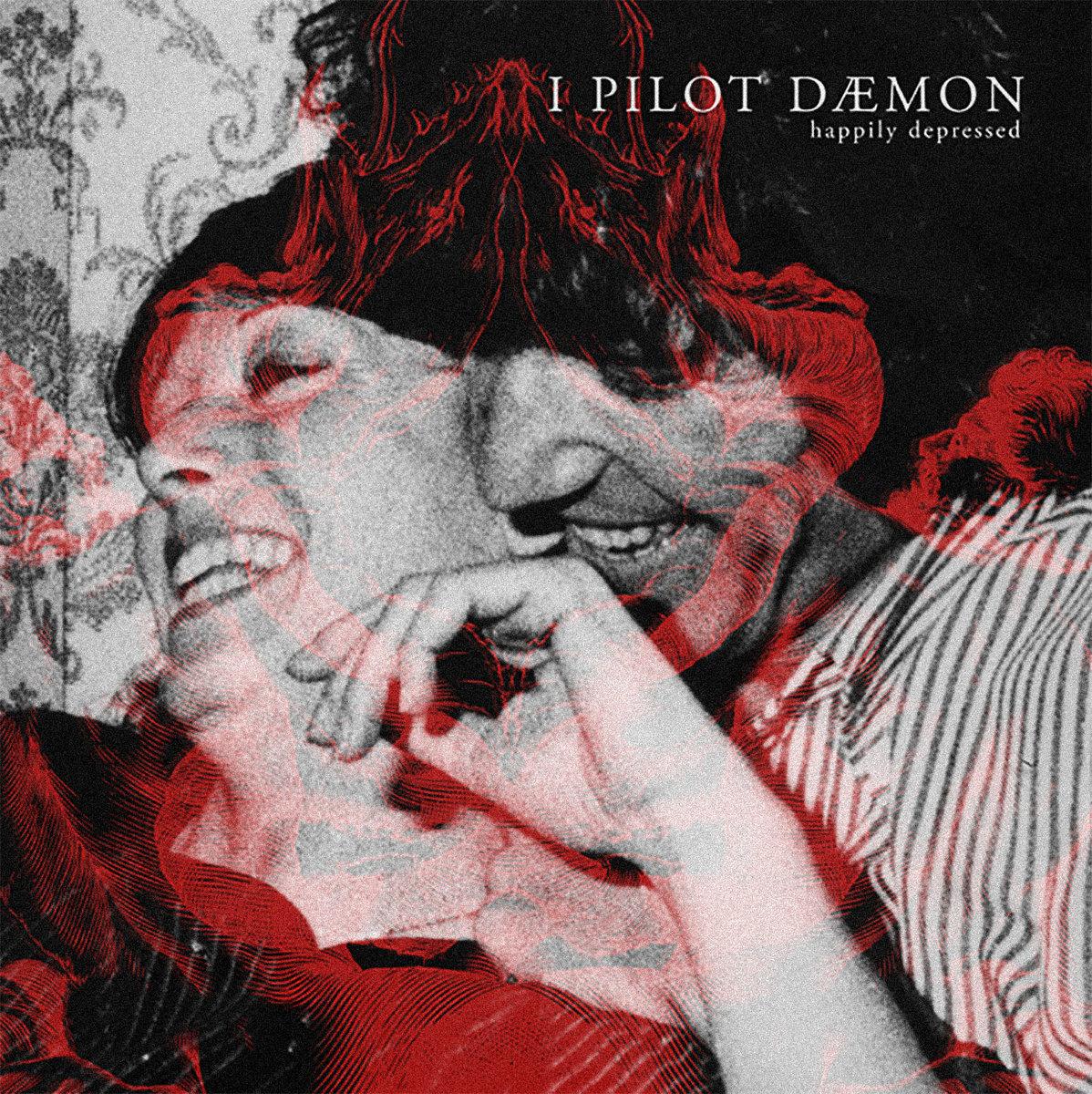I PILOT DEAMON - Hapilly Depressed