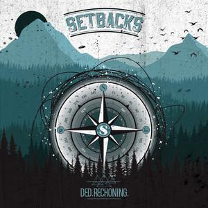 Setbacks - Ded Reckoning