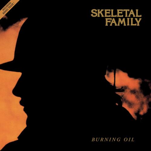 SKELETAL FAMILY - Burning Oil LP