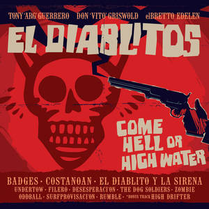 El Diablitos- Come Hell or High Water LP/Cd