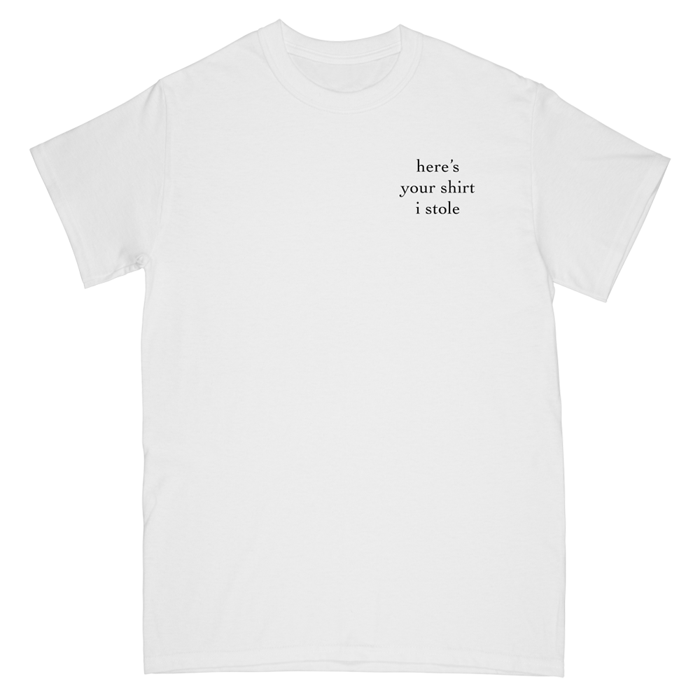 Shirt I Stole Tee - White