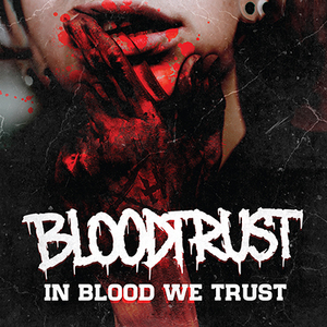 Bloodtrust - In Blood We Trust