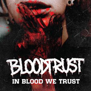 Bloodtrust - In Blood We Trust