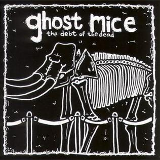 Ghost Mice - the debt of the dead