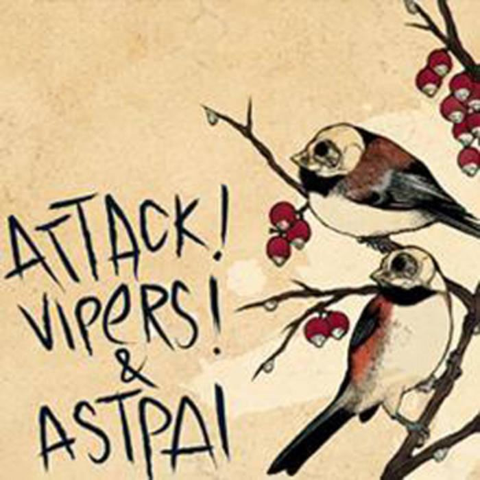 Attack! Vipers! + Astpai - split