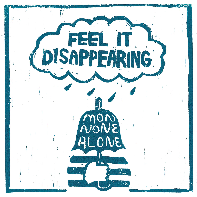 Monnone Alone - Feel It Dissapearing