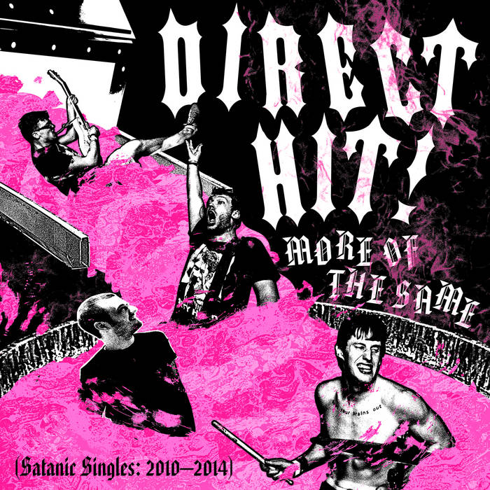 Direct Hit! - More of the Same (Satanic Singles: 2010-2014)