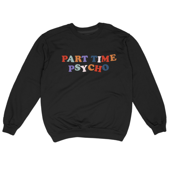 Part Time Psycho Sweater