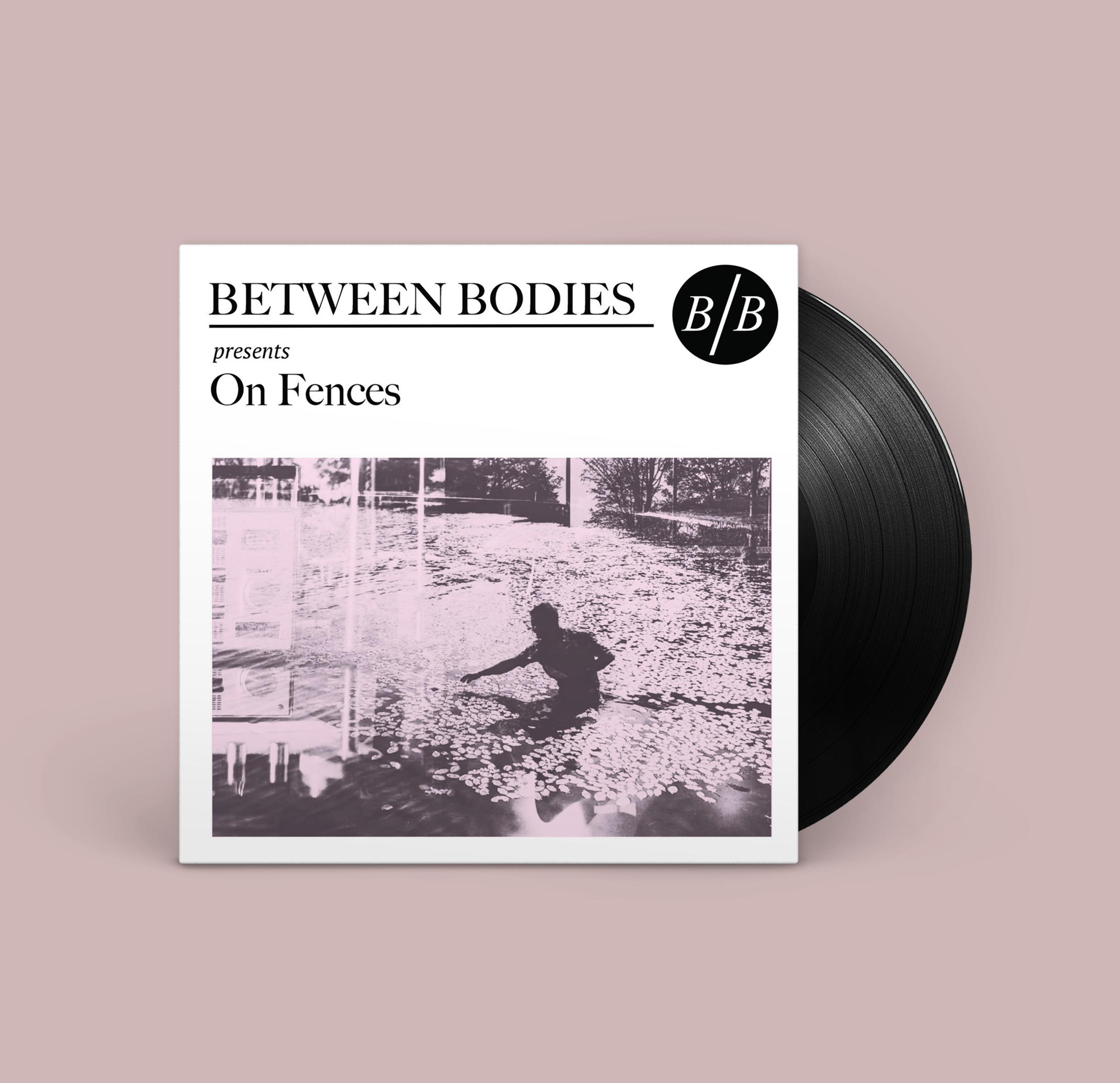 Between Bodies - On Fences (10