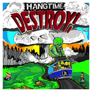 017. Hangtime - Destroy