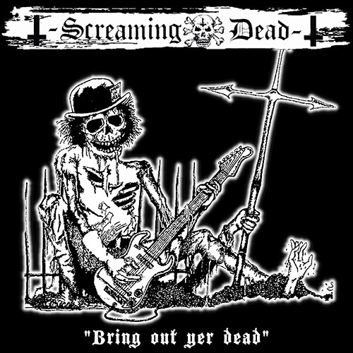 SCREAMING DEAD - Bring Out Yer Dead LP