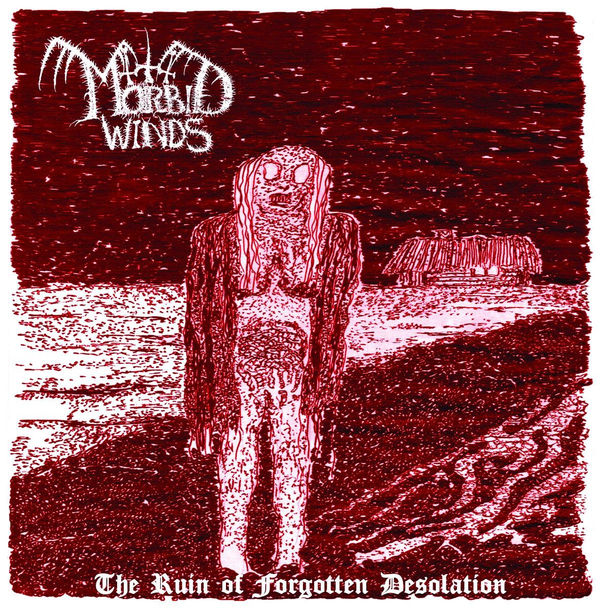 MORBID WINDS - The Ruin of Forgotten Desolation