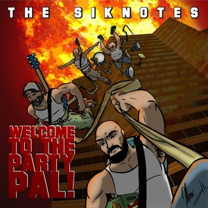 The Siknotes – Welcome To The Party, Pal!