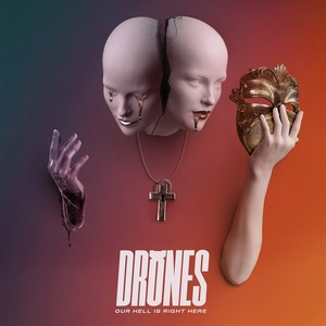 Drones ‎– Our Hell Is Right Here