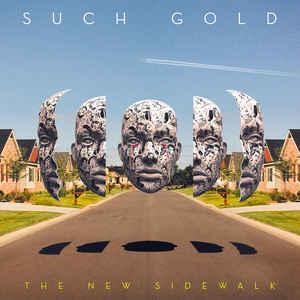 Such Gold – The New Sidewalk
