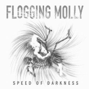 Flogging Molly ‎– Speed Of Darkness