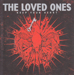 Loved Ones, The – Keep Your Heart