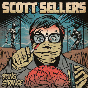 Scott Sellers – Being Strange