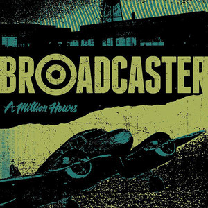 Broadcaster – A Million Hours