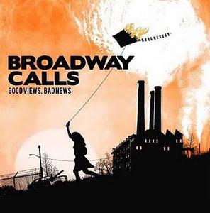 Broadway Calls – Good Views, Bad News
