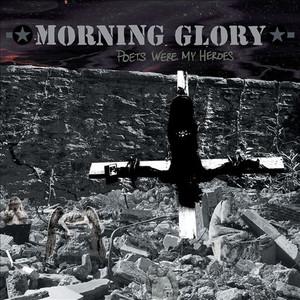 Morning Glory – Poets Were My Heroes