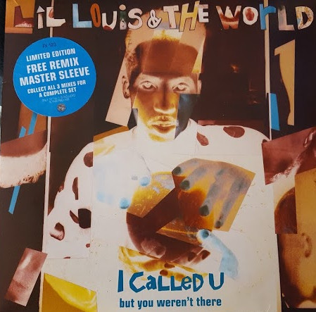 Lil Louis & The World – I Called U (But You Weren't There) (FFRR)