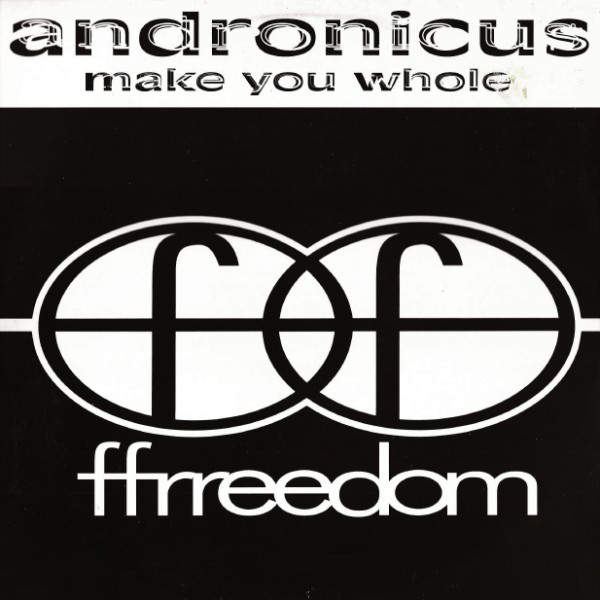 Andronicus ‎– Make You Whole (Ffrreedom)
