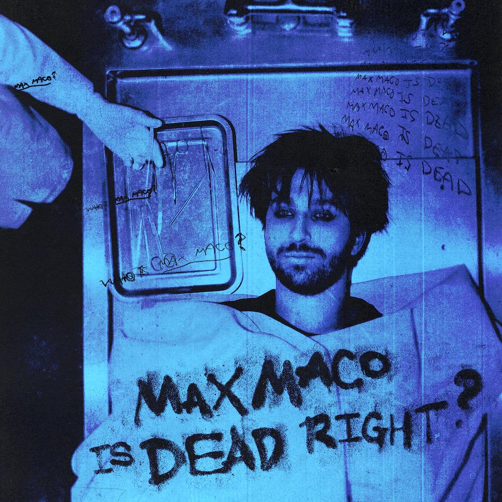 Max Maco Is Dead Right? - Digital Download