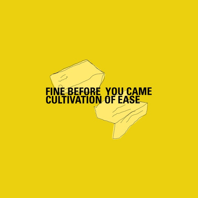 Fine Before You Came - Cultivation of Ease CD