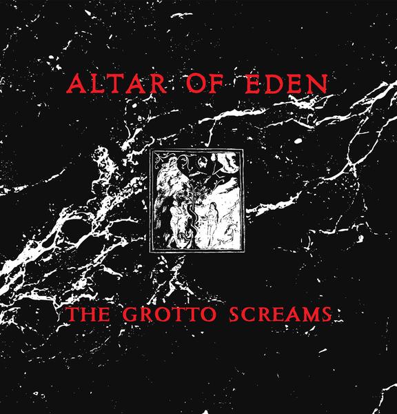 ALTAR OF EDEN - The Grotto Screams LP