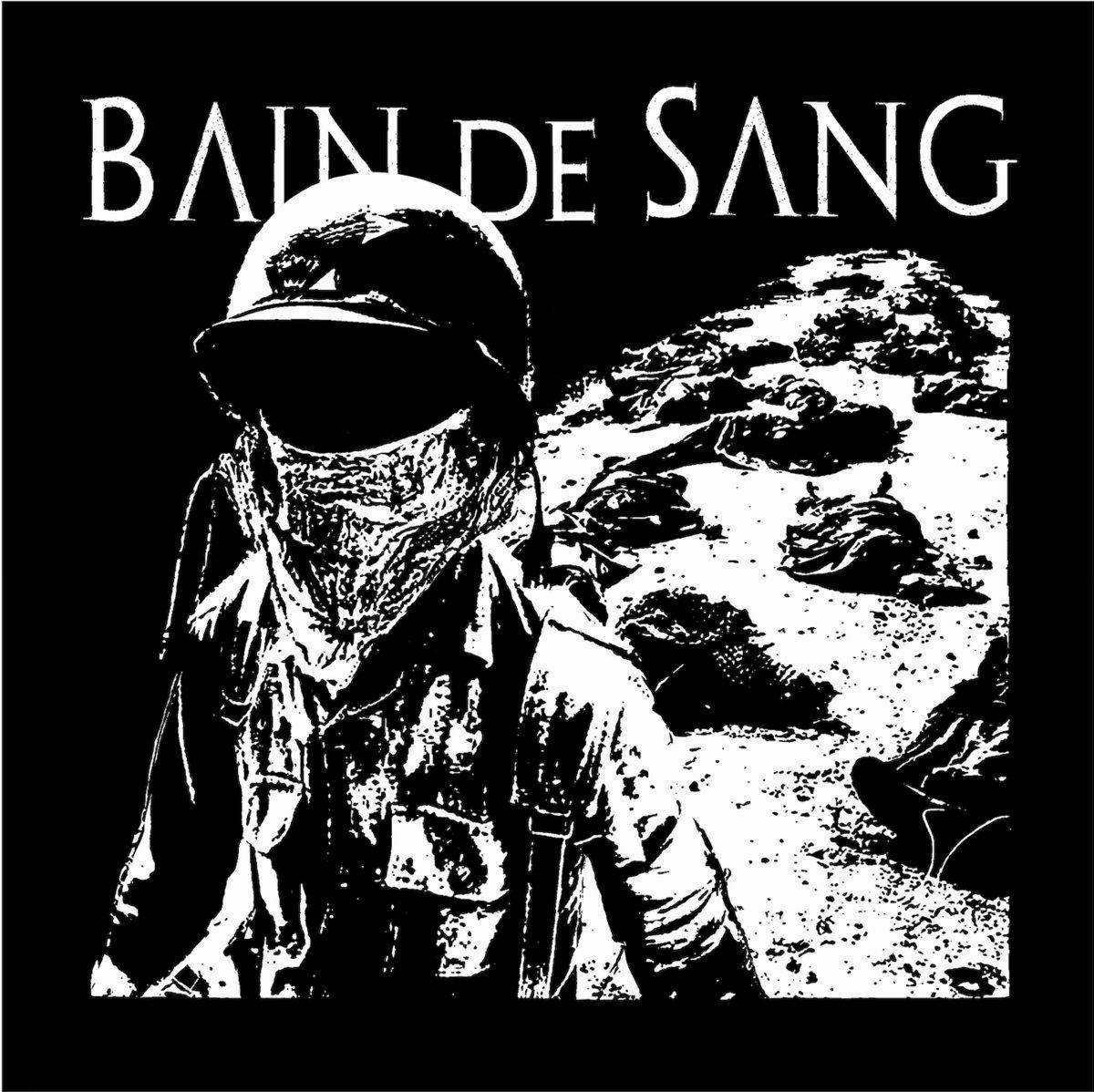 BAIN DE SANG -  Sacrificed for a load of filth and lies