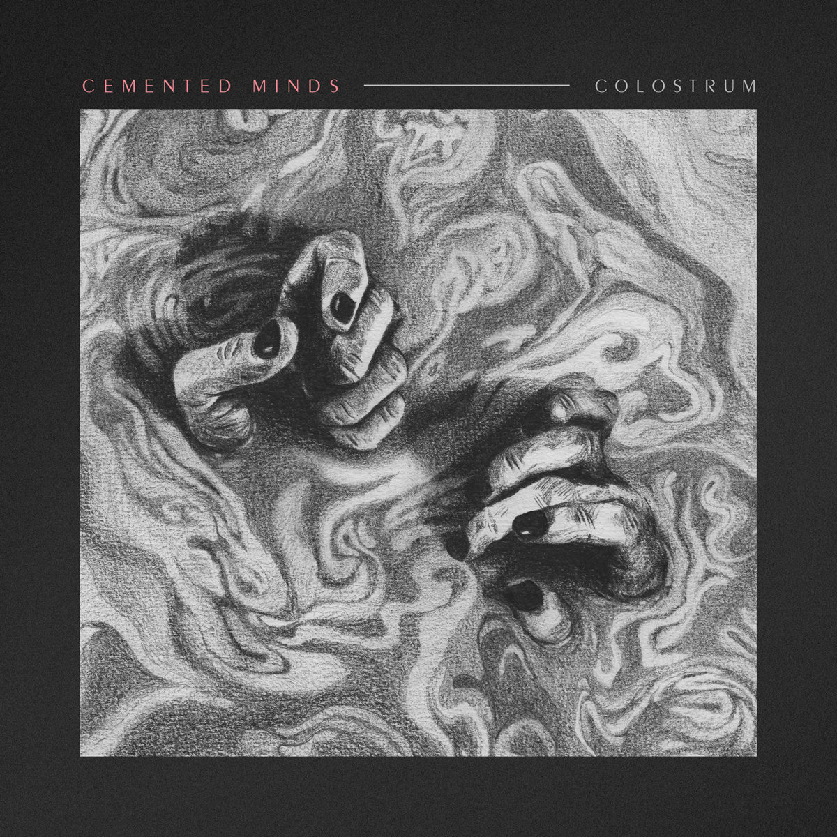 CEMENTED MINDS - Colostrum