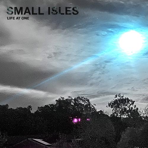 Small Isles - Life At One - Single
