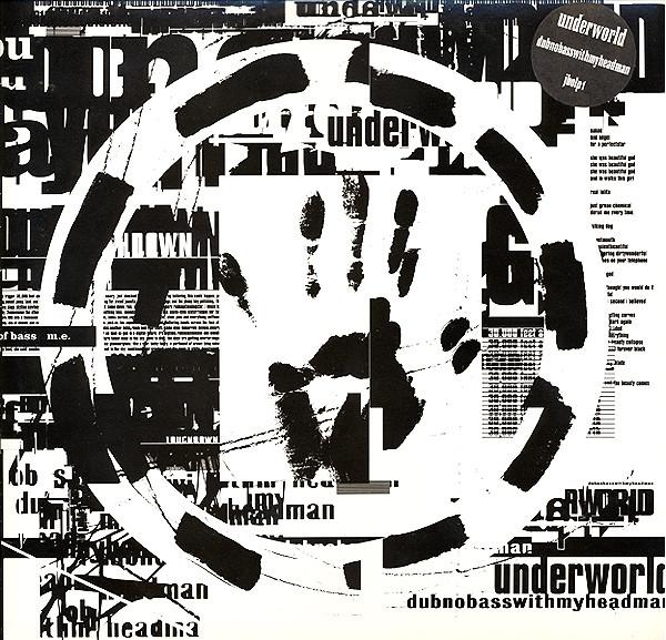 Underworld – Dubnobasswithmyheadman 2 x 12