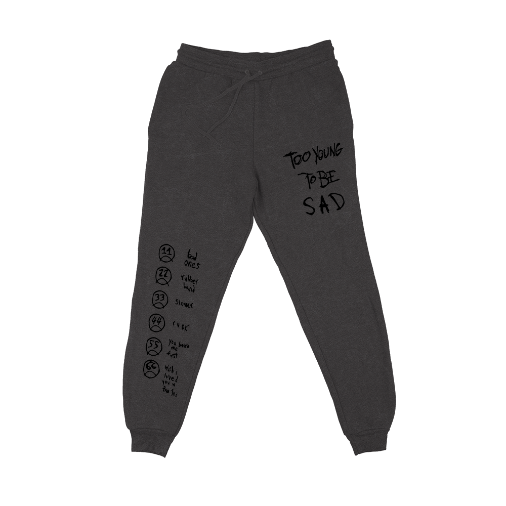 Too Young To Be Sad Sweatpants