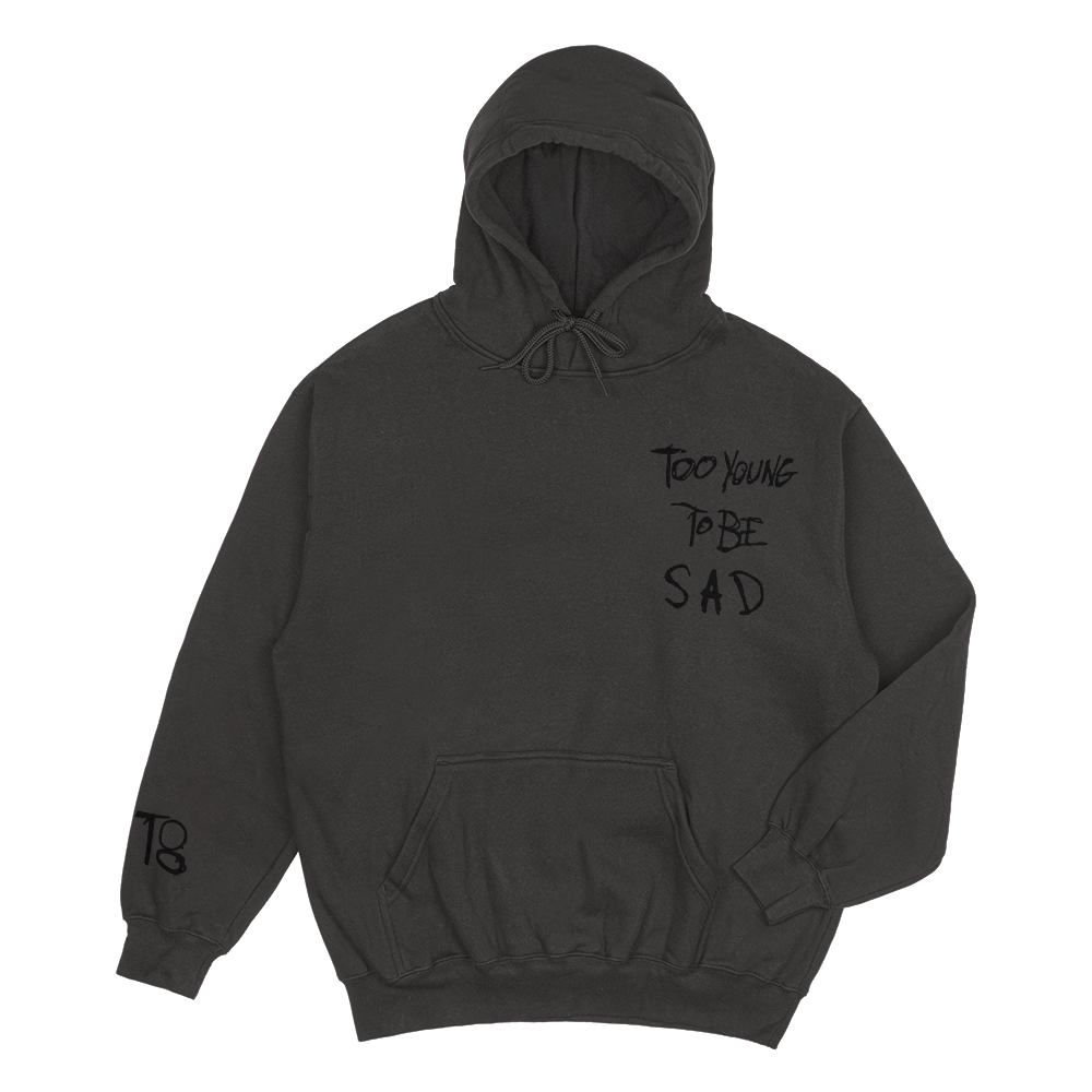 Too Young To Be Sad Hoodie