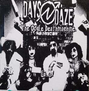 Days N' Daze – The Oogle Deathmachine