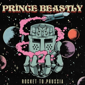 Prince Beastly - Rocket To Prussia