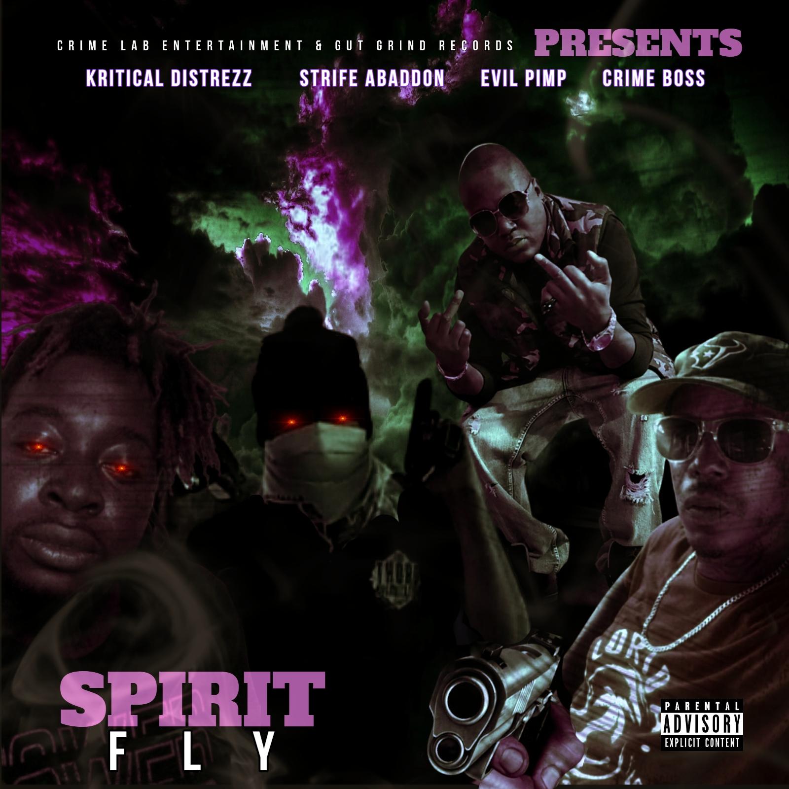 Kritical Distrezz · Evil Pimp · Crime Boss - Spirit Fly (feat. Strife Abaddon)