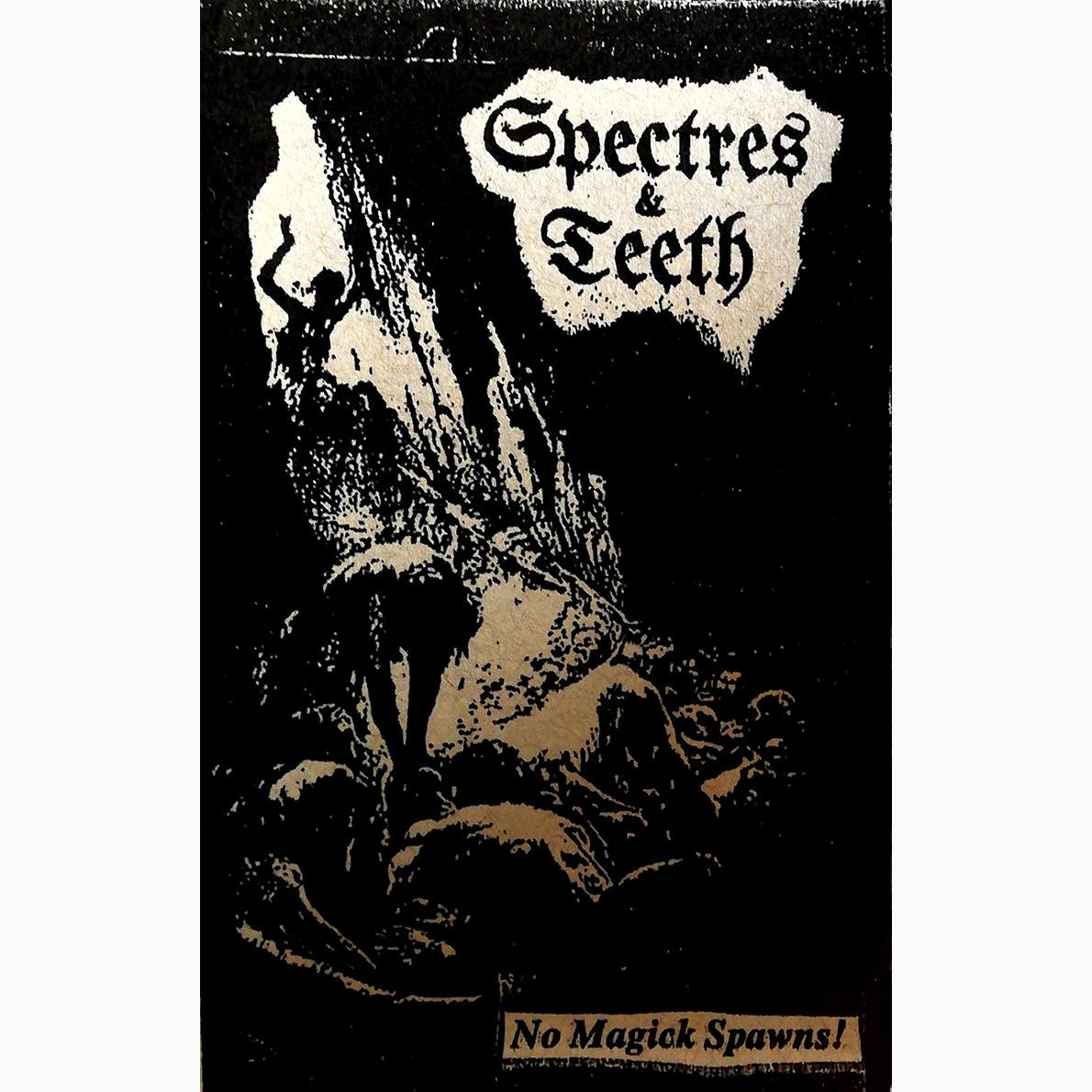 SPECTRES & TEETH - No Magick Spawns!