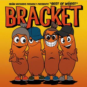 Bracket – Best Of Würst