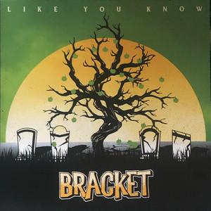 Bracket - Like You Know