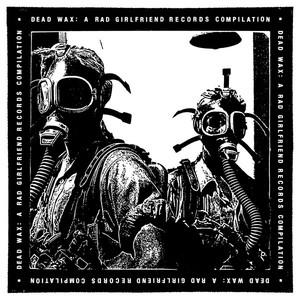 Dead Wax: A Rad Girlfriend Records Compilation