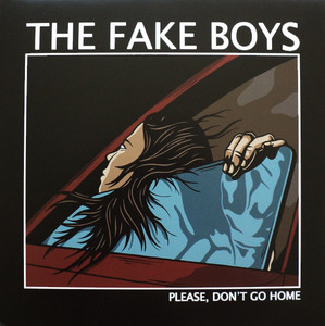 Fake Boys, The – Please Don't Go Home