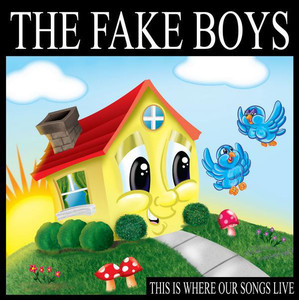 Fake Boys, The – This Is Where Our Songs Live