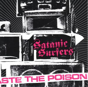 Satanic Surfers – Taste The Poison