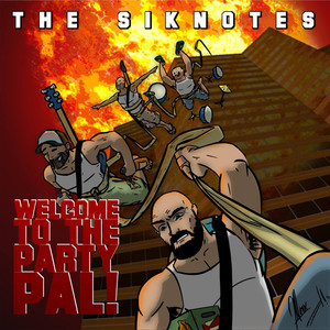 Siknotes, The – Welcome To The Party, Pal!