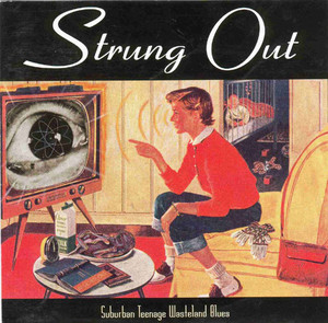 Strung Out – Suburban Teenage Wasteland Blues